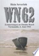 WN 62  : Erinnerungen an Omaha Beach, Normandie, 6. Juni 1944