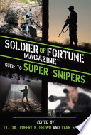 Soldier of Fortune Magazine Guide to Super Snipers Book