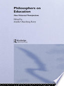 Philosophers on Education  : New Historical Perspectives