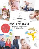 La maison des maternelles - Le guide des parents épanouis ebook