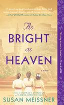 As Bright as Heaven Book