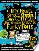 Tiny Houses  Simple Shacks  Cozy Cottages  Ramshackle Retreats  Funky Forts Book