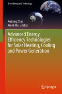 Advanced Energy Efficiency Technologies for Solar Heating  Cooling and Power Generation