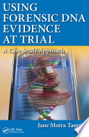 Using Forensic DNA Evidence at Trial