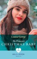 The Princess s Christmas Baby  Mills   Boon Medical   Royal Christmas at Seattle General  Book 4