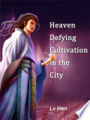 Heaven Defying Cultivation in the City