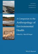 A Companion to the Anthropology of Environmental Health [Pdf/ePub] eBook