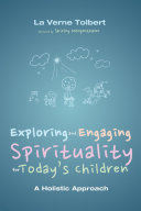 Exploring and Engaging Spirituality for Today   s Children
