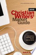 Christian Writers Market Guide 2010 PDF