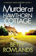 Murder at Hawthorn Cottage: An Absolutely Gripping Cozy Mystery