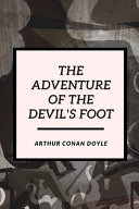The Adventure Of The Devil S Foot Book PDF