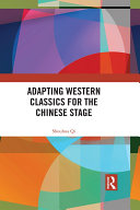 Pdf Adapting Western Classics for the Chinese Stage Telecharger