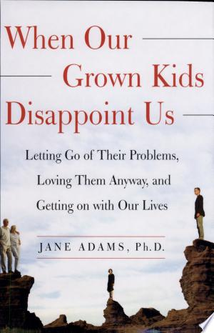 Free Download When Our Grown Kids Disappoint Us PDF - Writers Club