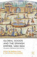 Pdf Global Goods and the Spanish Empire, 1492-1824 Telecharger