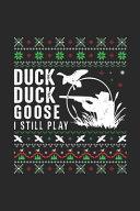 Duck Duck Goose I Still Play Book