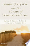 Book Image: Finding Your Way after the Suicide of Someone You Love