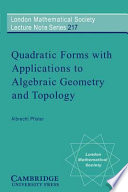 Quadratic Forms With Applications To Algebraic Geometry And Topology