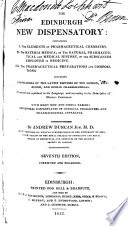 The Edinburgh New Dispensatory  Containing I  The Elements of Pharmaceutical Chemistry  II  The Materia Medica     III  The Pharmaceutical Preparations and Compositions  Including Translations of the Latest Editions of the London  Edinburgh  and Dublin Pharmacop  ias    7th Ed  Corr  and Enl