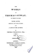 The Works Of Thomas Otway Friendship In Fashion The History And Fall Of Caius Marius The Orphan Or The Unhappy Marriage The Soldier S Fortune Book PDF