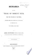 Remarks on the trial of R  Reid for the murder of his wife on the 29th of June  1835