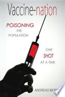 """""""Vaccine-Nation: Poisoning the Population, One Shot at a Time"""" by Andreas Moritz"""