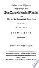 Leben und Thaten des scharfsinnigen Edlen Don Quixote von la Mancha ... Übersetzt von Ludwig Tieck. (Zweite, verbesserte Auflage.)