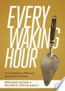 Every Waking Hour