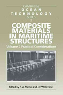 Composite Materials in Maritime Structures  Volume 2  Practical Considerations