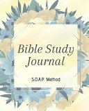 Soap Bible Study Journal Easy Simple Guide To Scripture Journaling Bible Study Workbook 100 Pages Book 9 Book