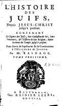 L'histoire et la religion des juifs, depuis Jésus-Christ jusqu'à présent, pour servir de supplément et de continuation à l'histoire de Joseph