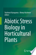 Abiotic Stress Biology in Horticultural Plants Book
