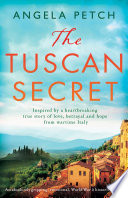 """The Tuscan Secret: An absolutely gripping, emotional, World War 2 historical novel"" by Angela Petch"