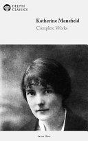 Delphi Complete Works of Katherine Mansfield (Illustrated) Pdf/ePub eBook