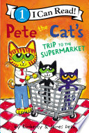 Pete the Cat s Trip to the Supermarket