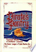 """Pirate's Pantry: Treasured Recipes of Southwest Louisiana"" by Junior League of Lake Charles, Louisiana"