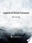 Legend of Divine Furnaces