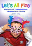 Let S All Play Activities For Communication Language And Literacy