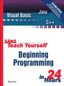 Sams Teach Yourself Beginning Programming in 24 Hours [Pdf/ePub] eBook