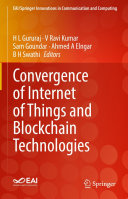 Convergence of Internet of Things and Blockchain Technologies