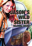 Jason's Wild Sister