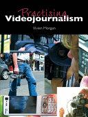 Practising Videojournalism