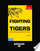 """Fighting Invisible Tigers: Stress Management for Teens: Easyread Super Large 24pt Edition"" by Earl Hipp"