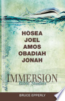 Immersion Bible Studies Hosea Joel Amos Obadiah Jonah