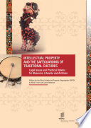 Intellectual Property and the Safeguarding of Traditional Cultures  Legal Issues and Practical Options for Museums  Libraries and Archives