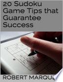 20 Sudoku Game Tips That Guarantee Success