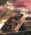 Maxwell House Coffee Drinks   Desserts Cookbook