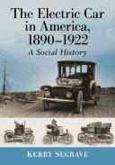 The Electric Car in America  1890 1922