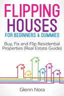 Flipping Houses for Beginners   Dummies