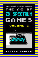 The A Z of Sinclair ZX Spectrum Games  Volume 3