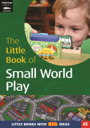 The Little Book of Small World Play